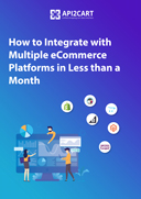 How to Integrate with Multiple eCommerce Platforms in Less than a Month