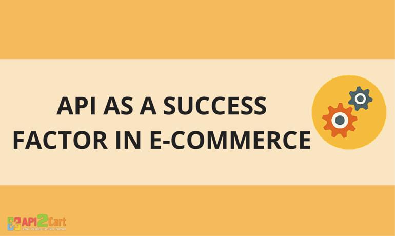 API as a Success Factor in e-Commerce