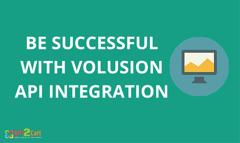 BE SUCCESSFUL WITH VOLUSION API