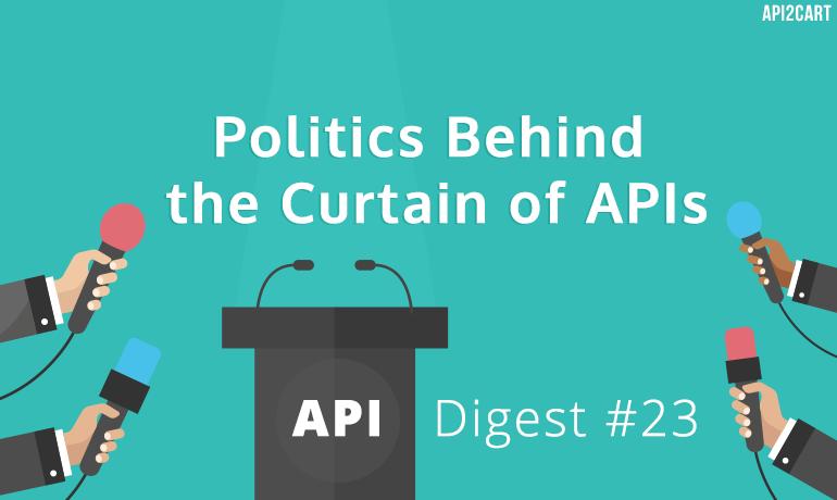 Politics Behind the Curtain of APIs