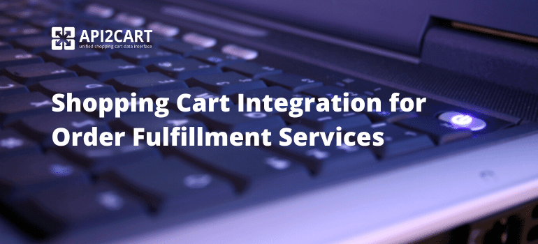 Shopping Cart Integration for Order Fulfillment Services