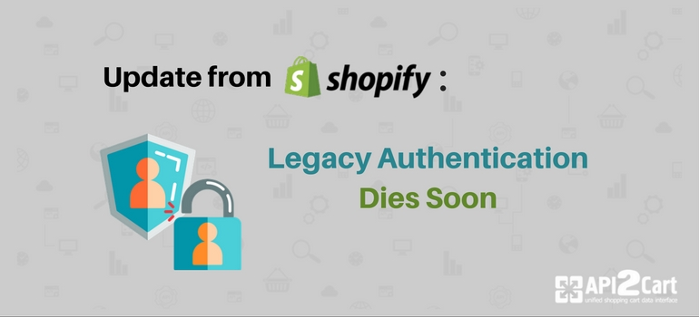 update from supdate shopify legacy authentication