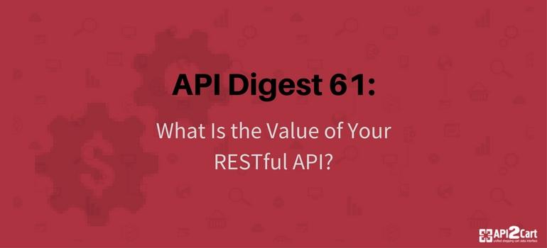 API Digest 60 the value of your restful API