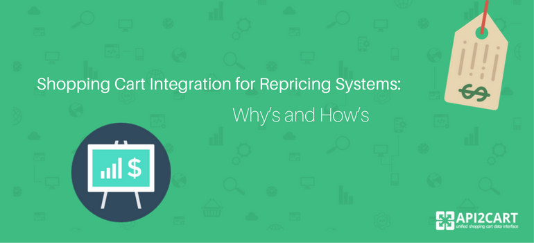 Shopping Cart Integration for Repricing Systems- Why's and How's