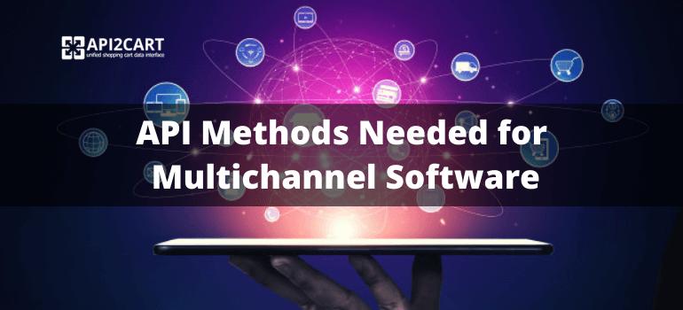 Api methods for multichannel software