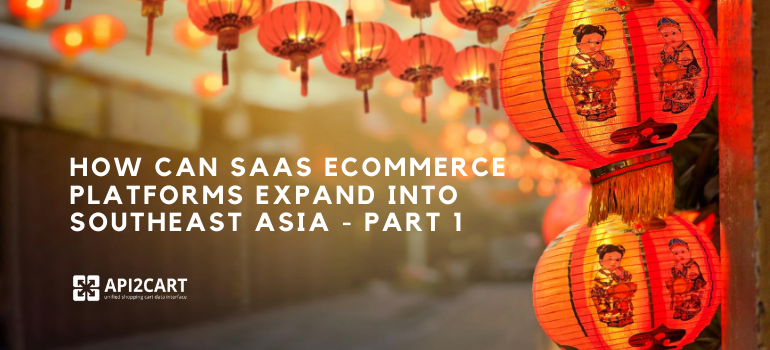 SaaS eCommerce Platform for Southeast Asia