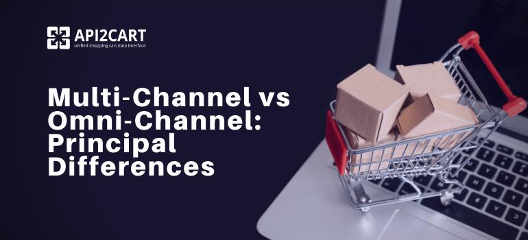 Multi-Channel vs Omni-Channel- Principal Differences (1)