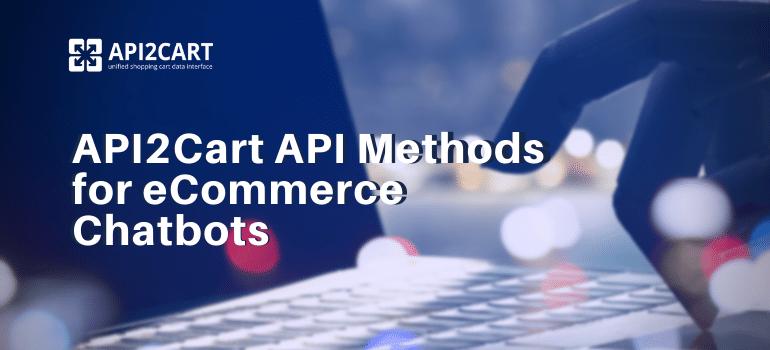 api methods for ecommerce chatbots