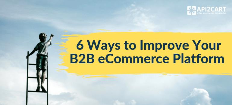 Improve Your B2B eCommerce Platform