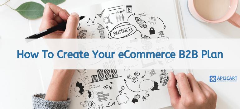 Create Your eCommerce B2B Plan