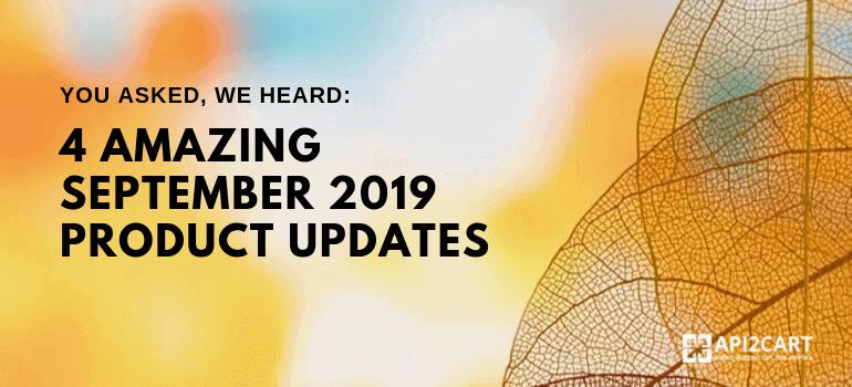 api2cart product updates 2019