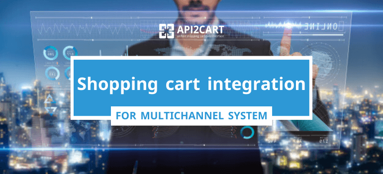 shopping cart integration for multichannel system