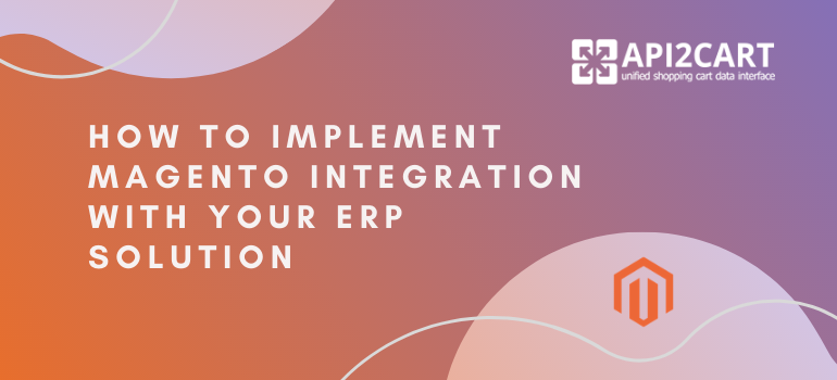 Magento Integration with ERP System