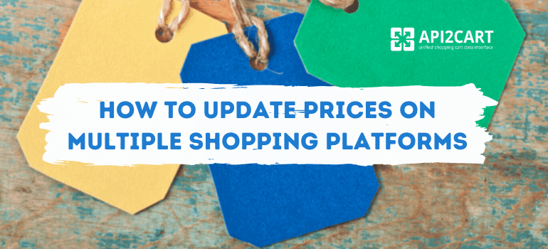 How to Update Prices on Multiple Shopping Platforms