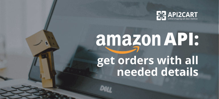 Amazon API Get Orders With All Needed Details