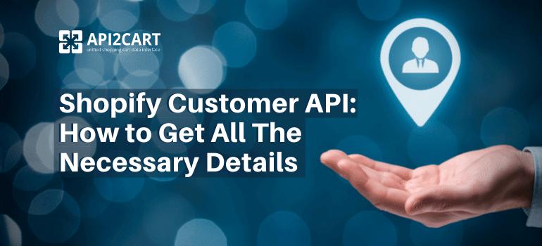 Shopify Customer API
