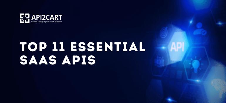 Top 11 Essential SaaS APIs