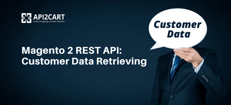 Magento 2 REST API: Customer Data Retrieving