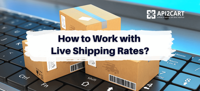 How to Work with Live Shipping Rates